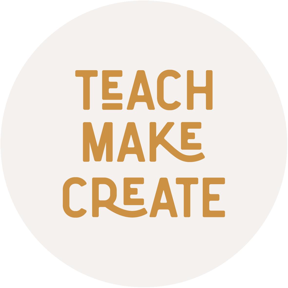 teach make create